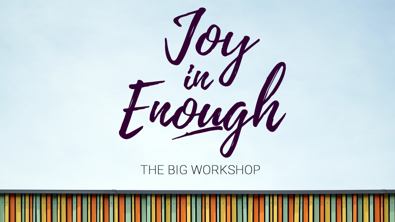 joy in enough 16x9